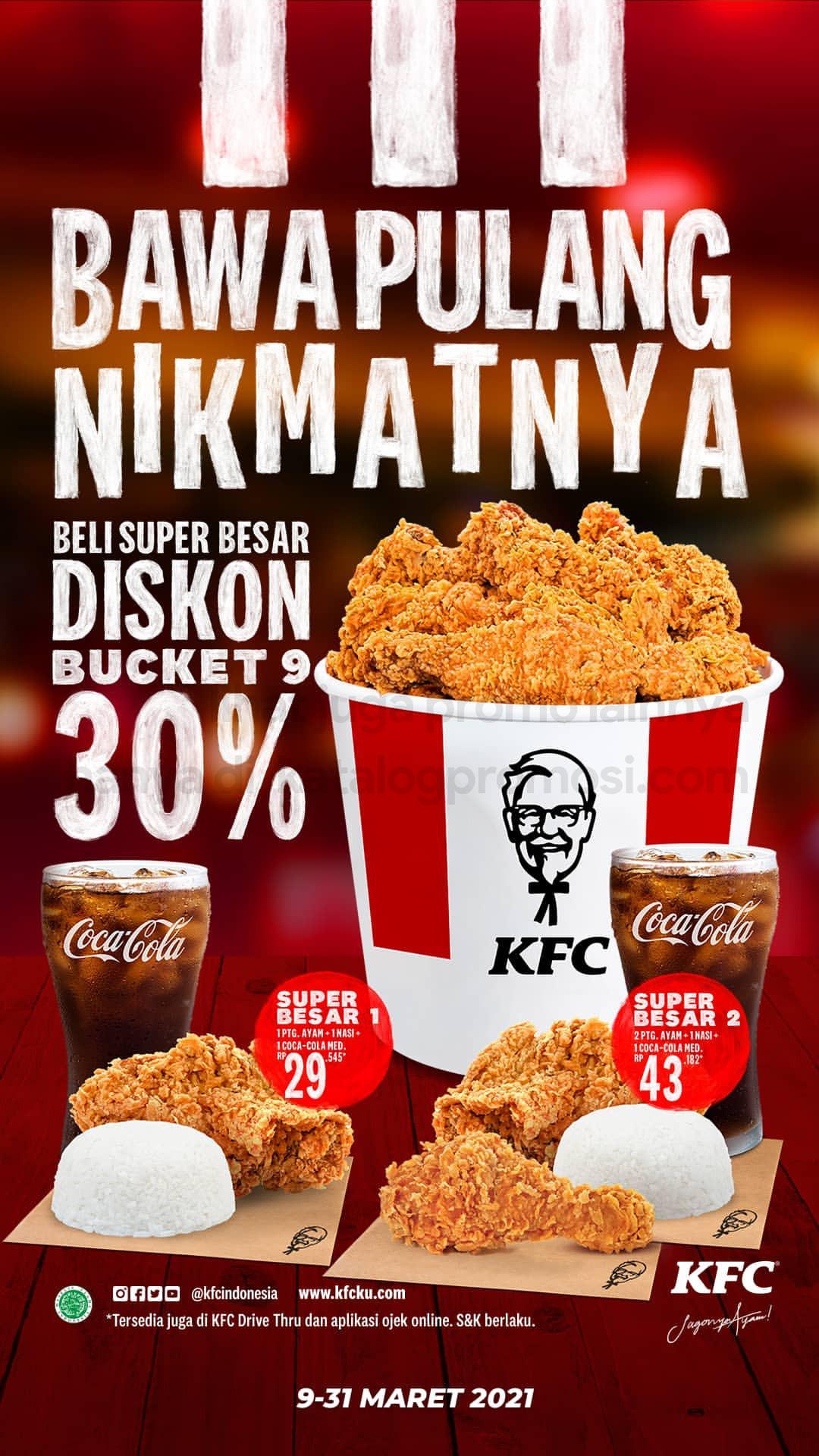 Promo KFC TERBARU - Beli Paket Super Besar DISKON 30% untuk Bucket isi 9pcs