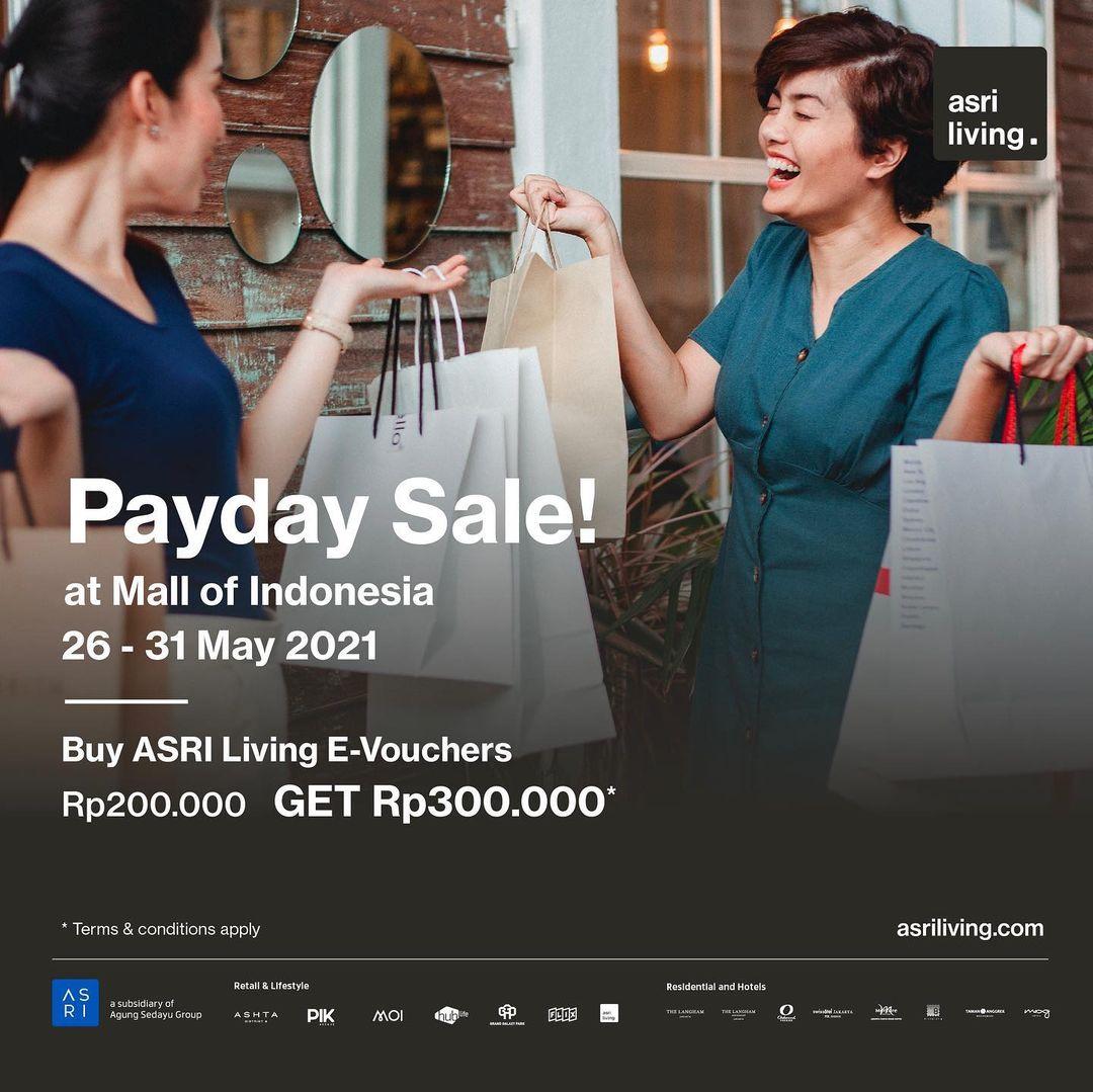 Promo MALL OF INDONESIA PAYDAY SALE - Beli E-voucher senilai Rp 300.000 hanya Rp 200.000* berlaku mulai tanggal 26-31 Mei 2021