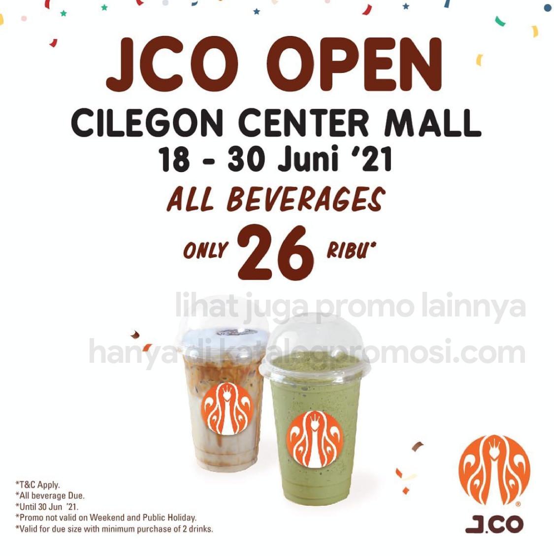 JCO CILEGON CENTER MALL Opening Promo - Semua Minuman Ukuran Due cuma Rp. 26.000 BERLAKU mulai tanggal 18-30 Juni 2021