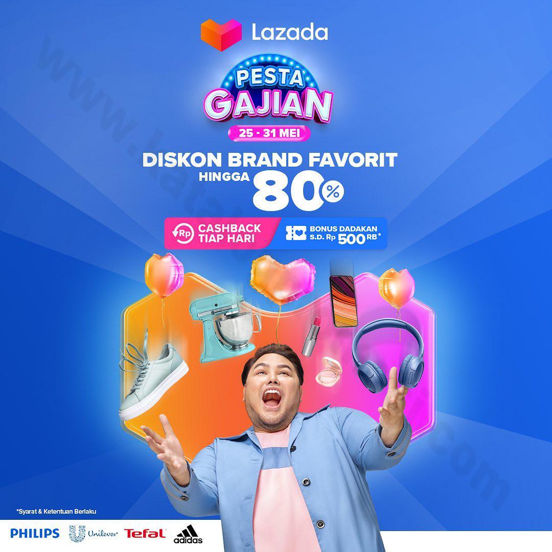 PESTA GAJIAN! Brand Favorit di Lazada Diskon hingga 80%, Cashback Tiap Hari, dan BONUS DADAKAN!