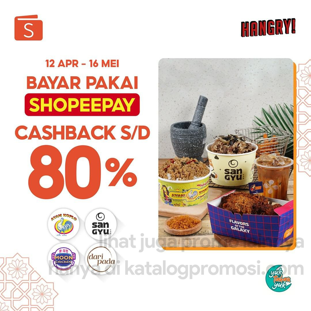 CASHBACK 80% untuk transaksi di HANGRY khusus transaksi pakai ShopeePay