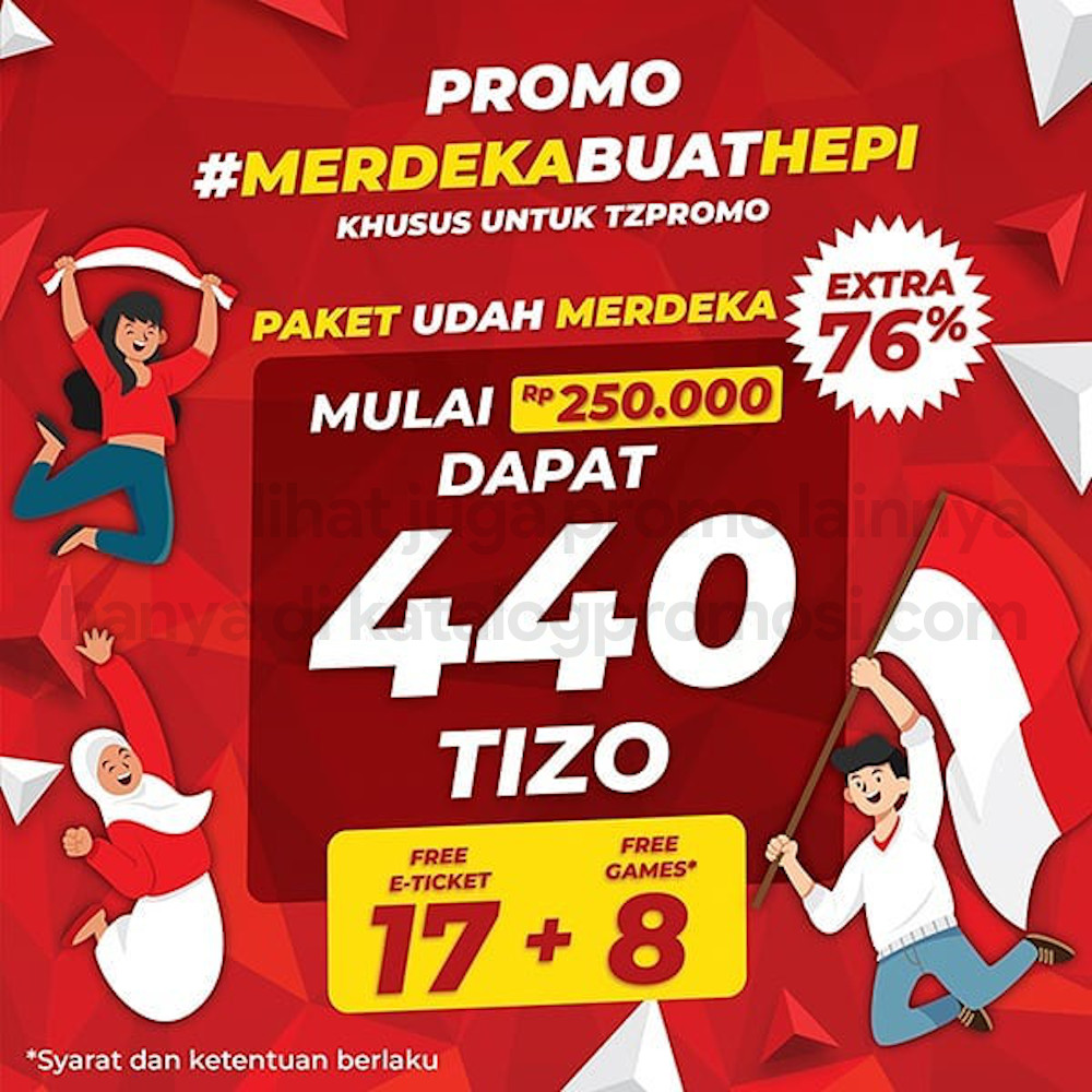 Promo TIMEZONE UDAH MERDEKA – Dapatkan Extra 76% TIZO + 17 E-Ticket + 8 Free Games