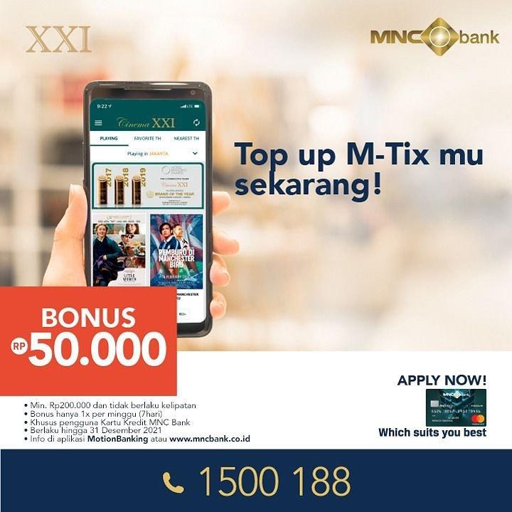CINEMA XXI Promo TOP UP M-Tix Dapatkan Bonus Rp 50.000 dengan Kartu Kredit Motion MNC Bank