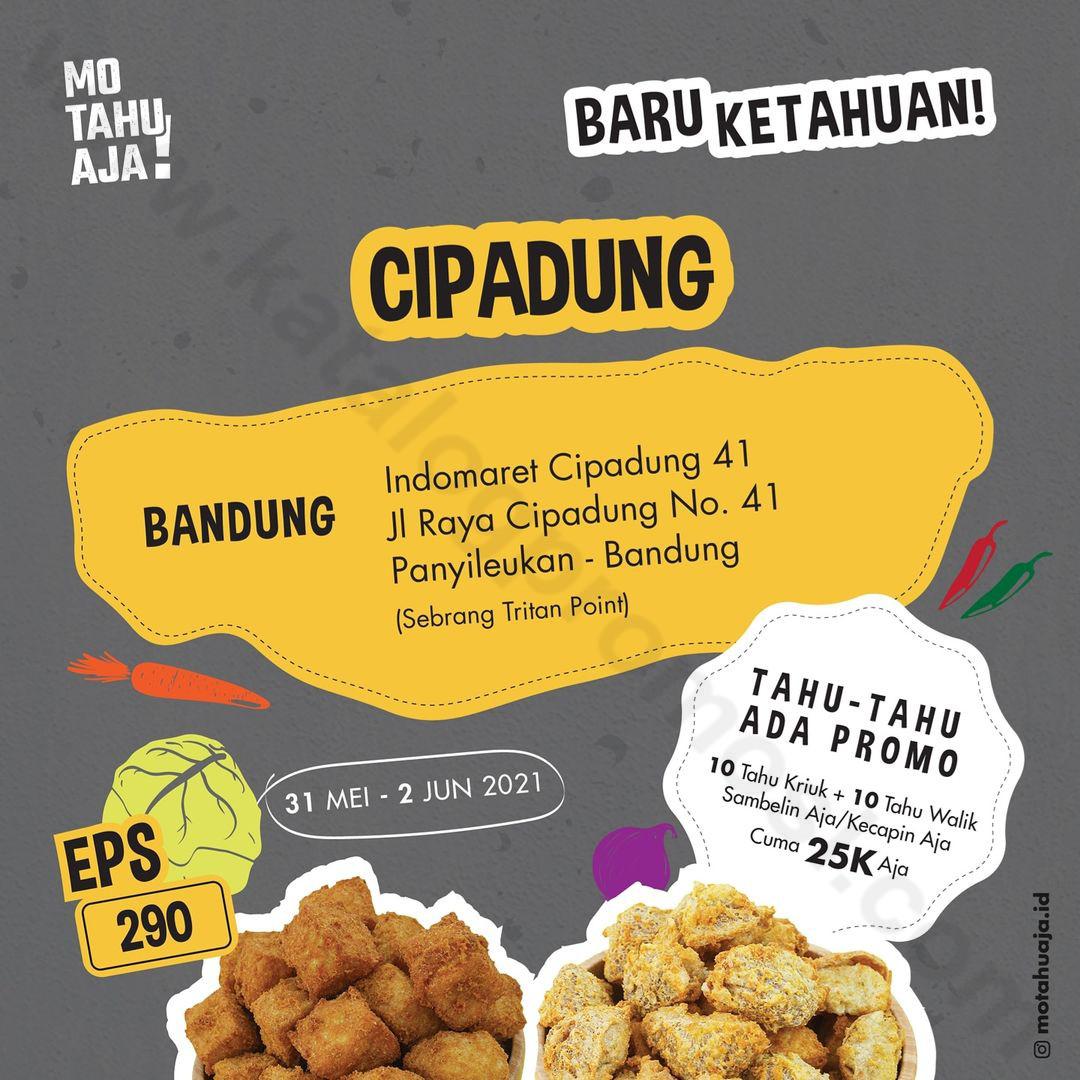 MO TAHU AJA Cipadung Bandung Opening Promo – 10 Tahu Walik Aja + 10 Tahu Kriuk Aja cuma Rp 25.000