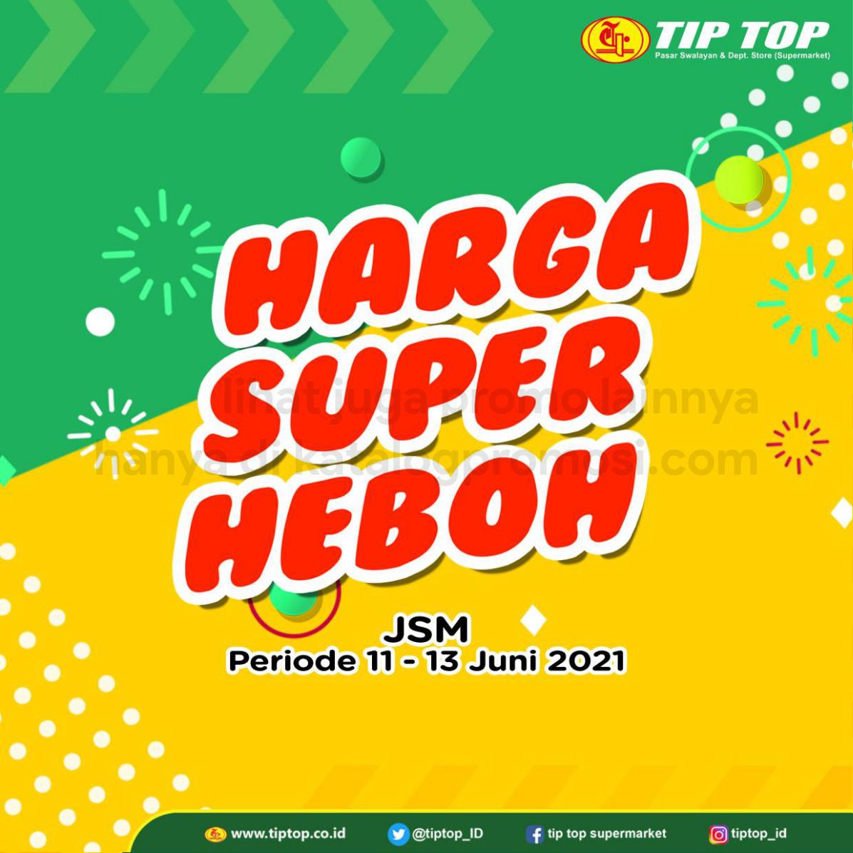 Katalog TIP TOP Pasar Swalayan Promo Weekend periode 11-13 Juni 2021