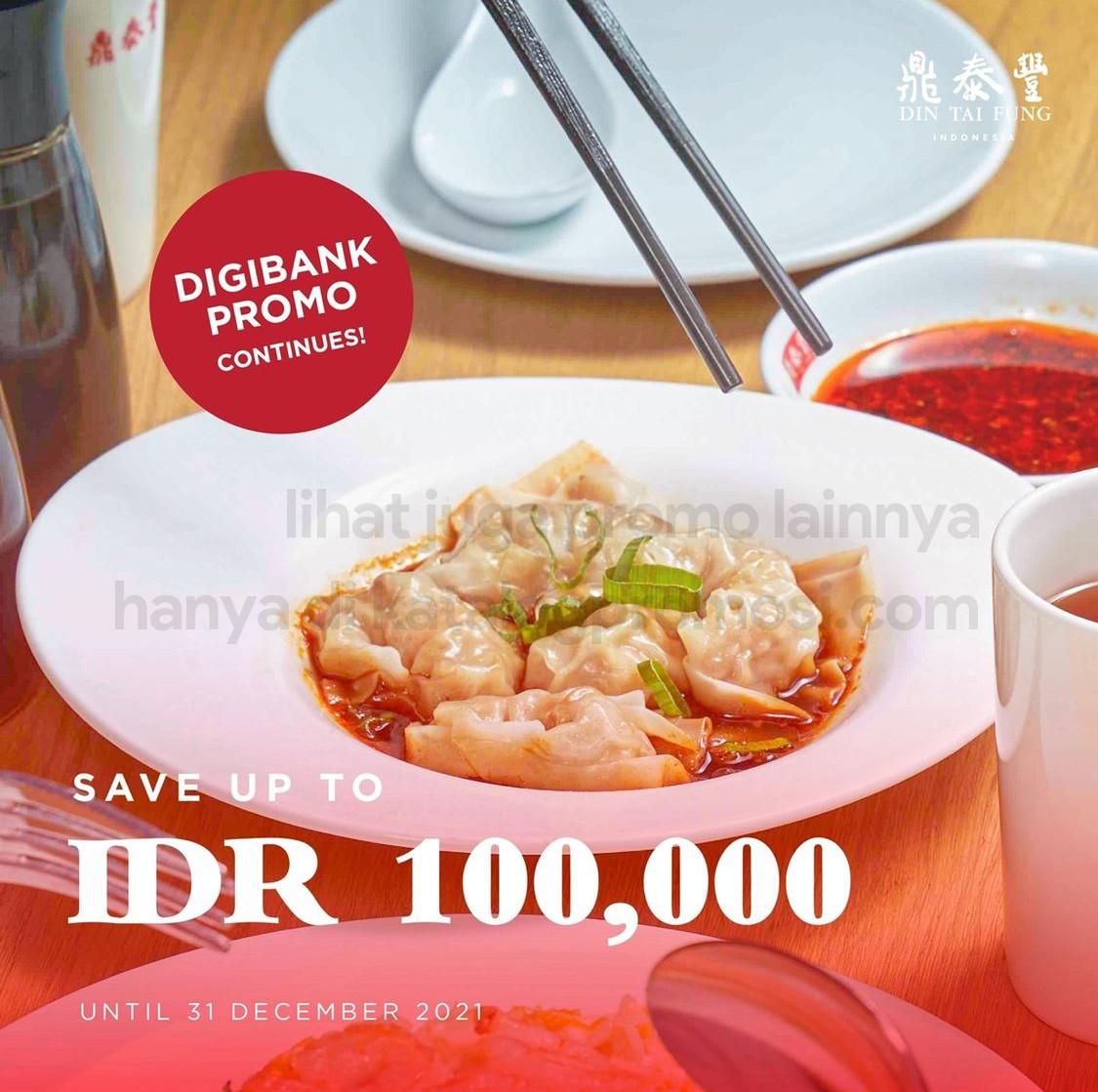 DIN TAI FUNG Promo Save Up To Rp 100.000 khusus transaksi dengan KARTU KREDIT DIGIBANK by DBS* berlaku sd. 31 Desember 2021