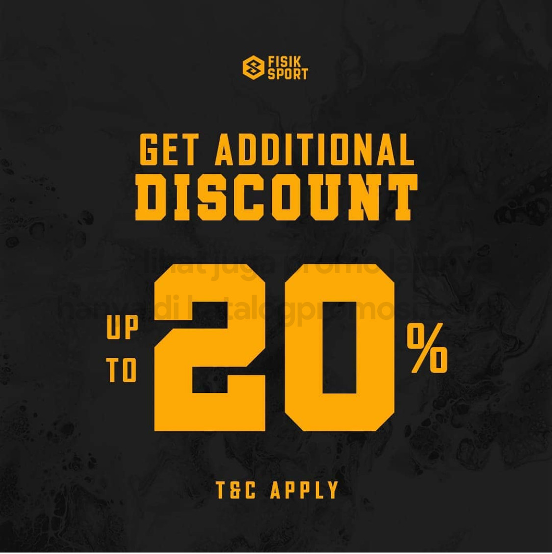 Promo FISIK SPORT ADDITIONAL DISCOUNT up to 20% off