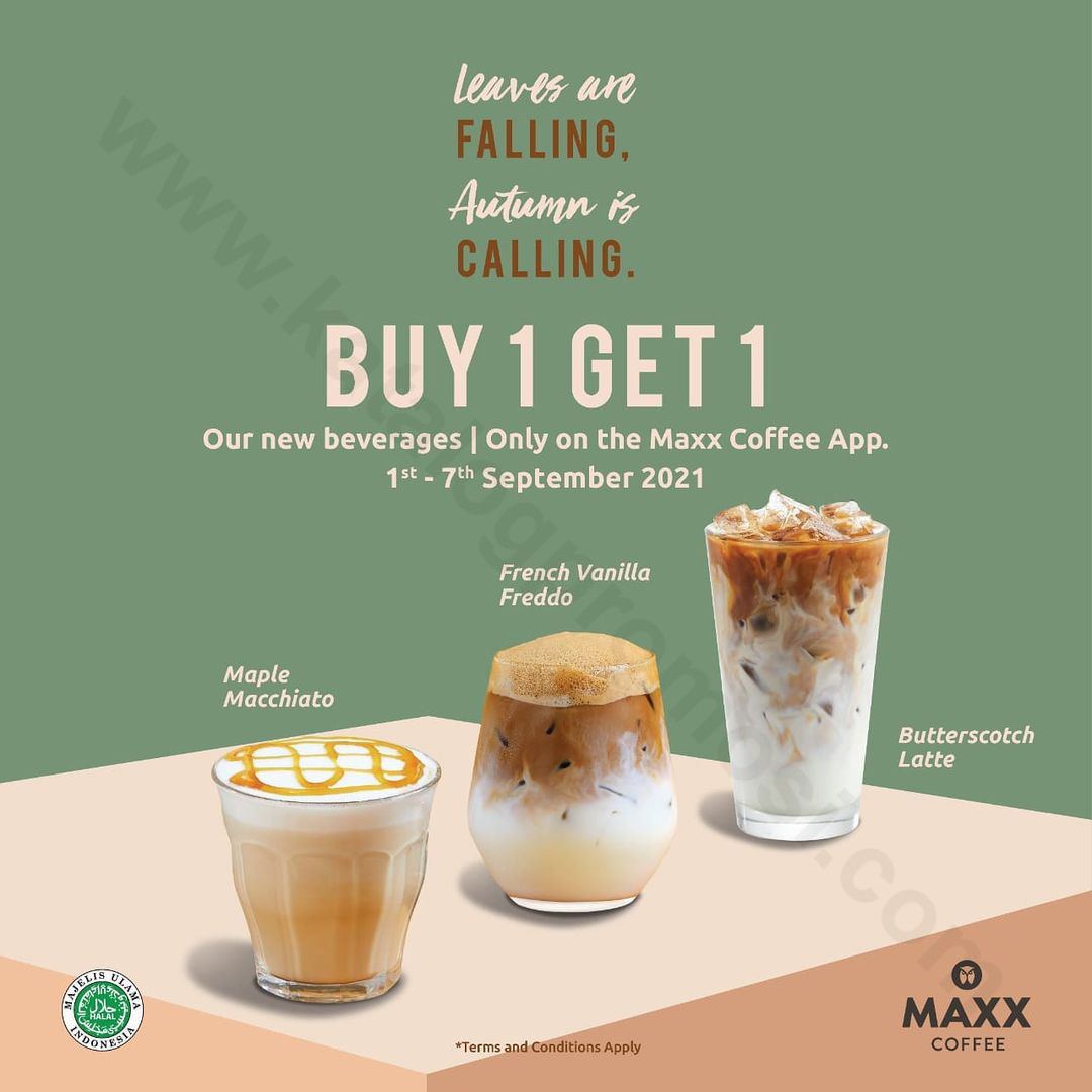 MAXX COFFEE Promo BUY 1 GET 1 For New Beverages Iced Mapple Macchiato, French Vanilla Freddo and Butterscotch Latte* 