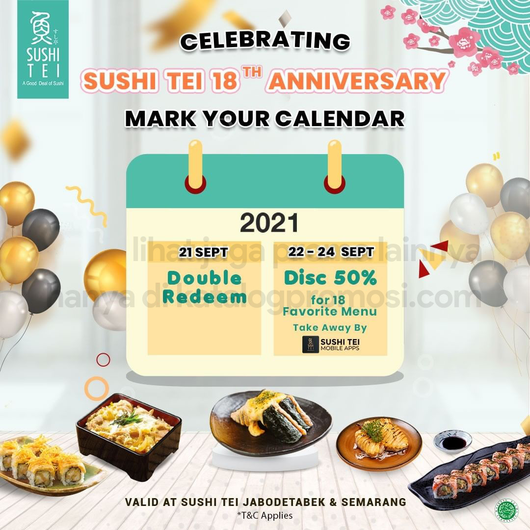 Promo Sushi Tei 18th Anniversary Celebration - Double Redeem and Discount 50% for 18 Favorite Menu
