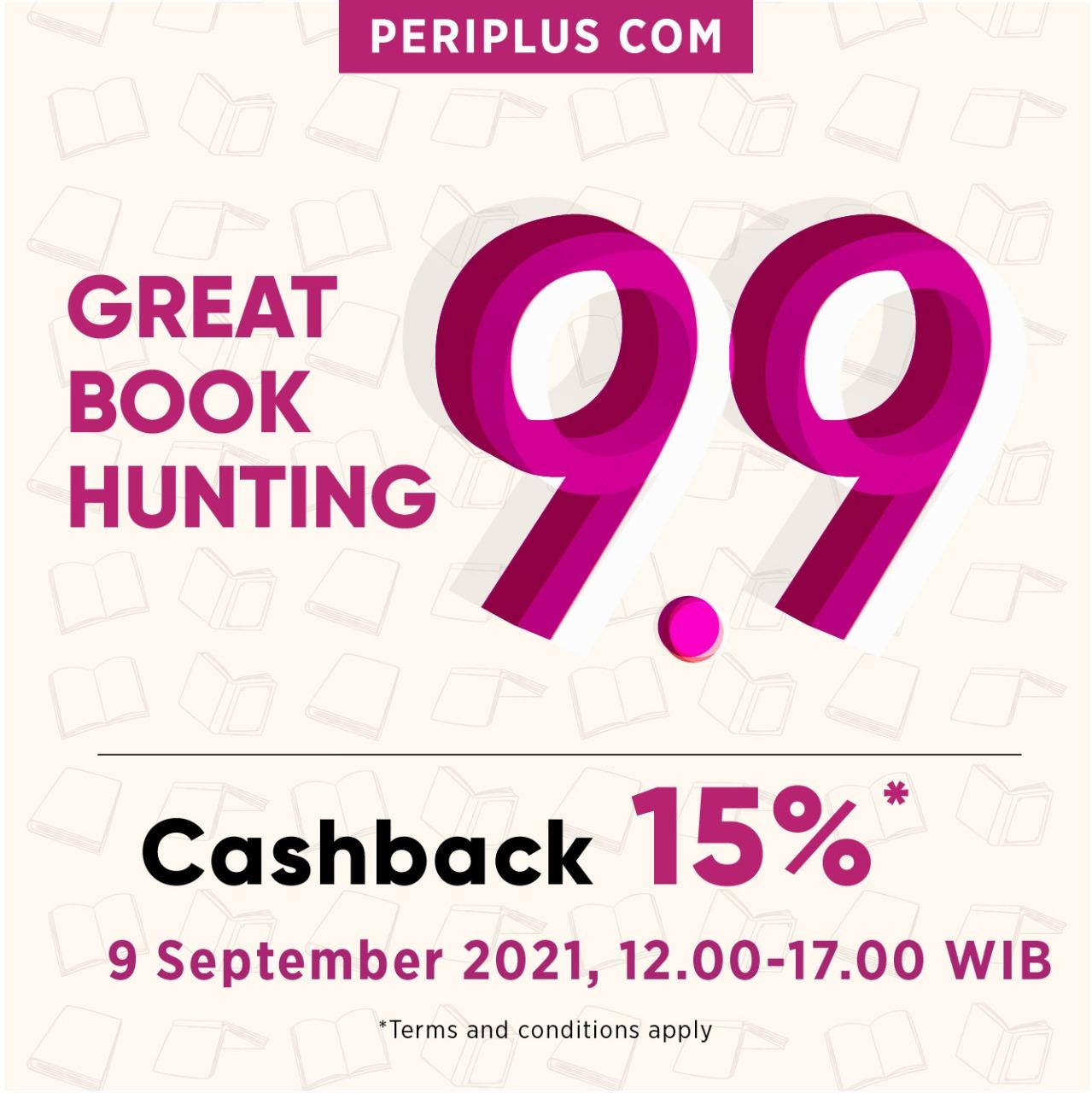 Promo Periplus Great Book Hunting 9.9! Dapatkan Cashback 15% berlaku hanya 1 hari, tanggal 09 September 2021 mulai pk. 12.00-17.00 WIB