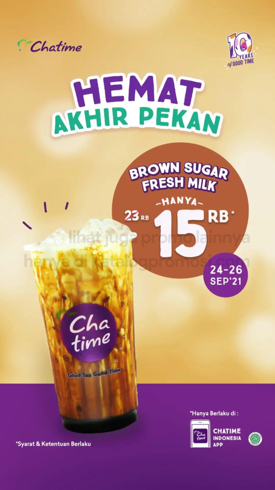 Promo CHATIME JSM TERBARU - Beli Chatime Brown Sugar Fresh Milk CUMA Rp 15.000 berlaku hanya di tanggal 24-26 September 2021