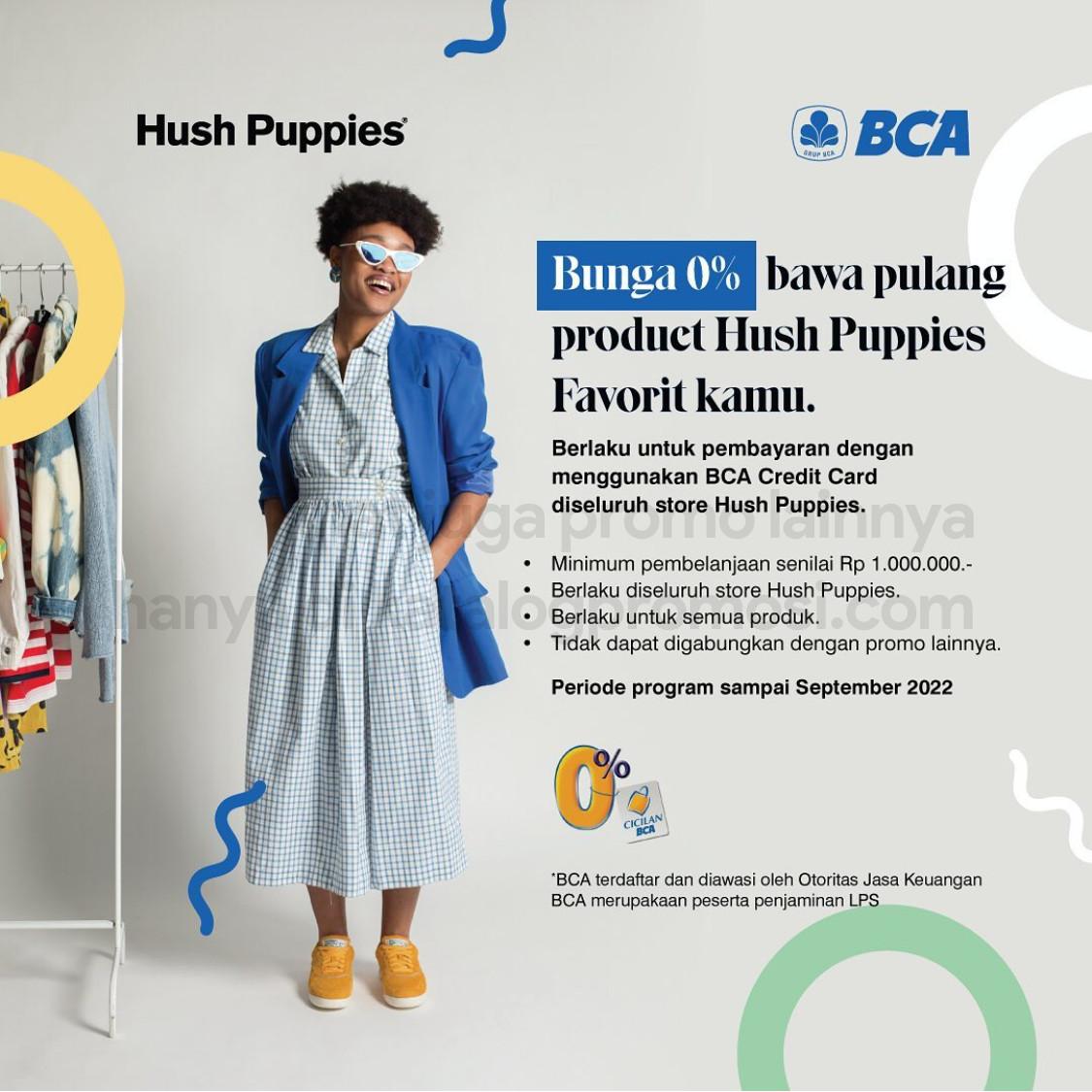 Promo HUSH PUPPIES CICILAN 0% hingga 6 bulan khusus transaksi dengan KARTU KREDIT BCA