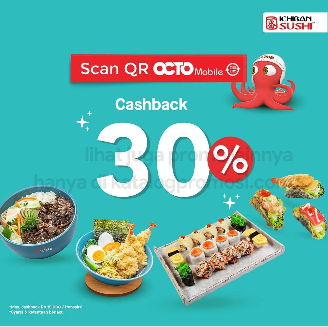 Promo ICHIBAN SUSHI CASHBACK 30% khusus transaksi pakai OCTO Mobile dari CIMB NIAGA