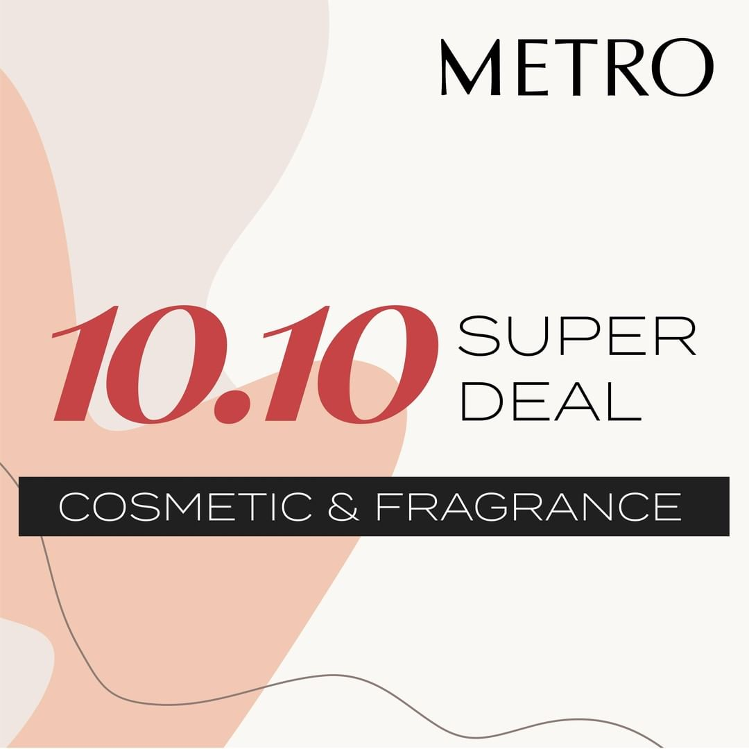 Promo METRO 10.10 SUPER DEAL Special Cosmetic and Fragrance!