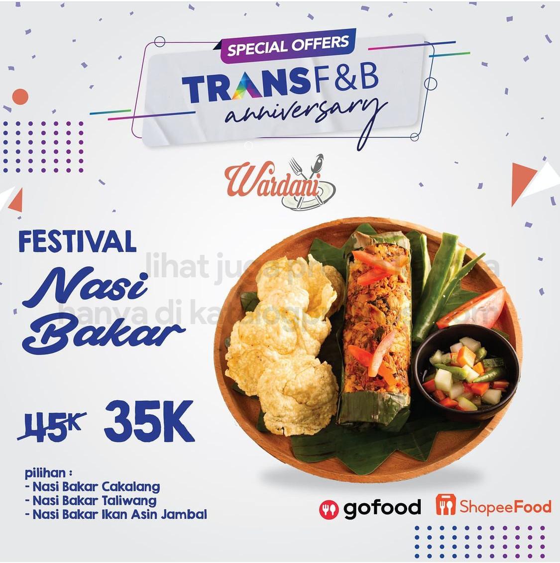 Warung Wardani Promo SPECIAL  ulang tahun TRANS F&B - Festival Nasi Bakar cuma 35ribu saja!