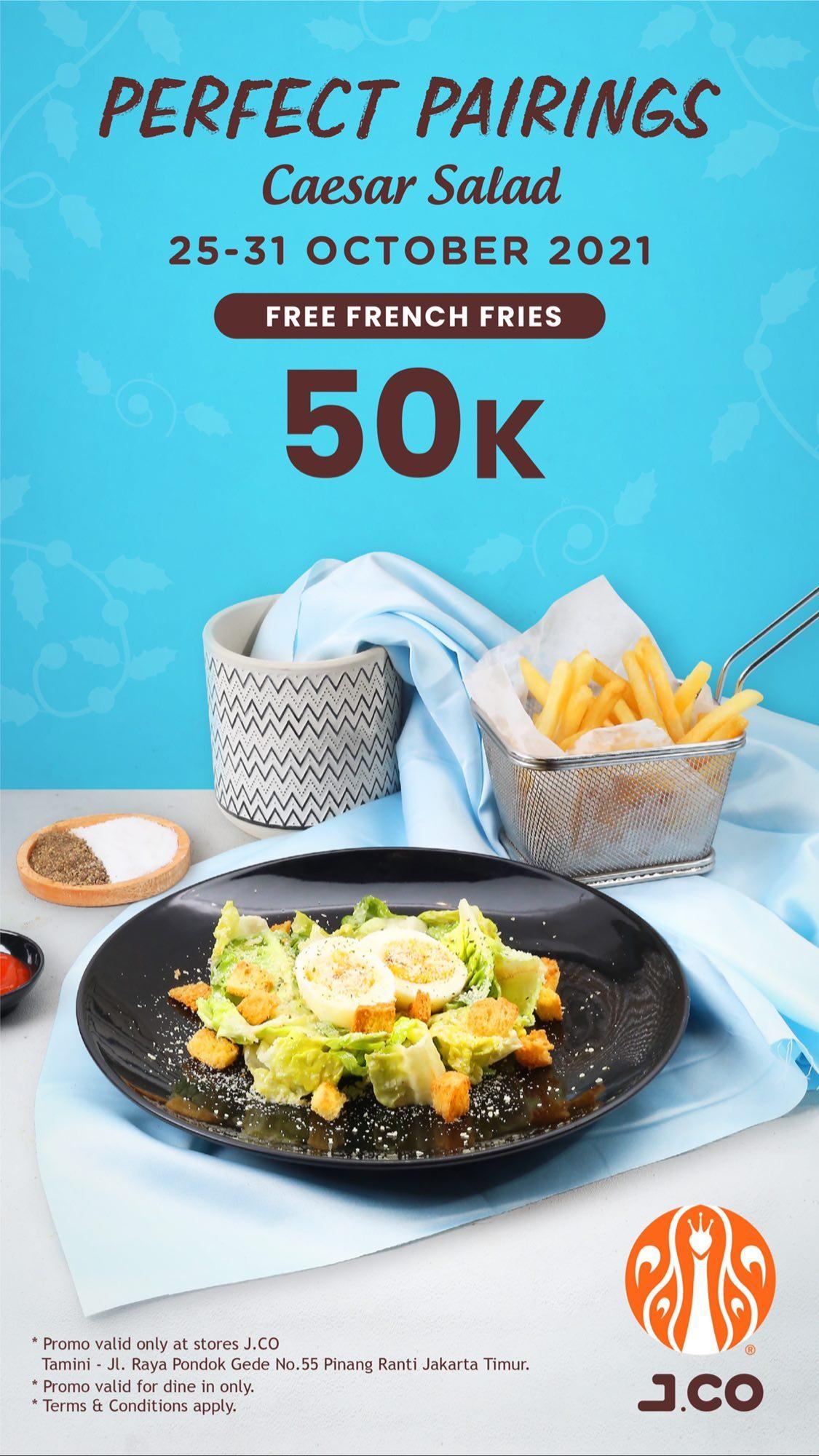 JCO Tamini Promo Perfect Pairings - GRATIS French Fries setiap pembelian JCO Caesar Salad
