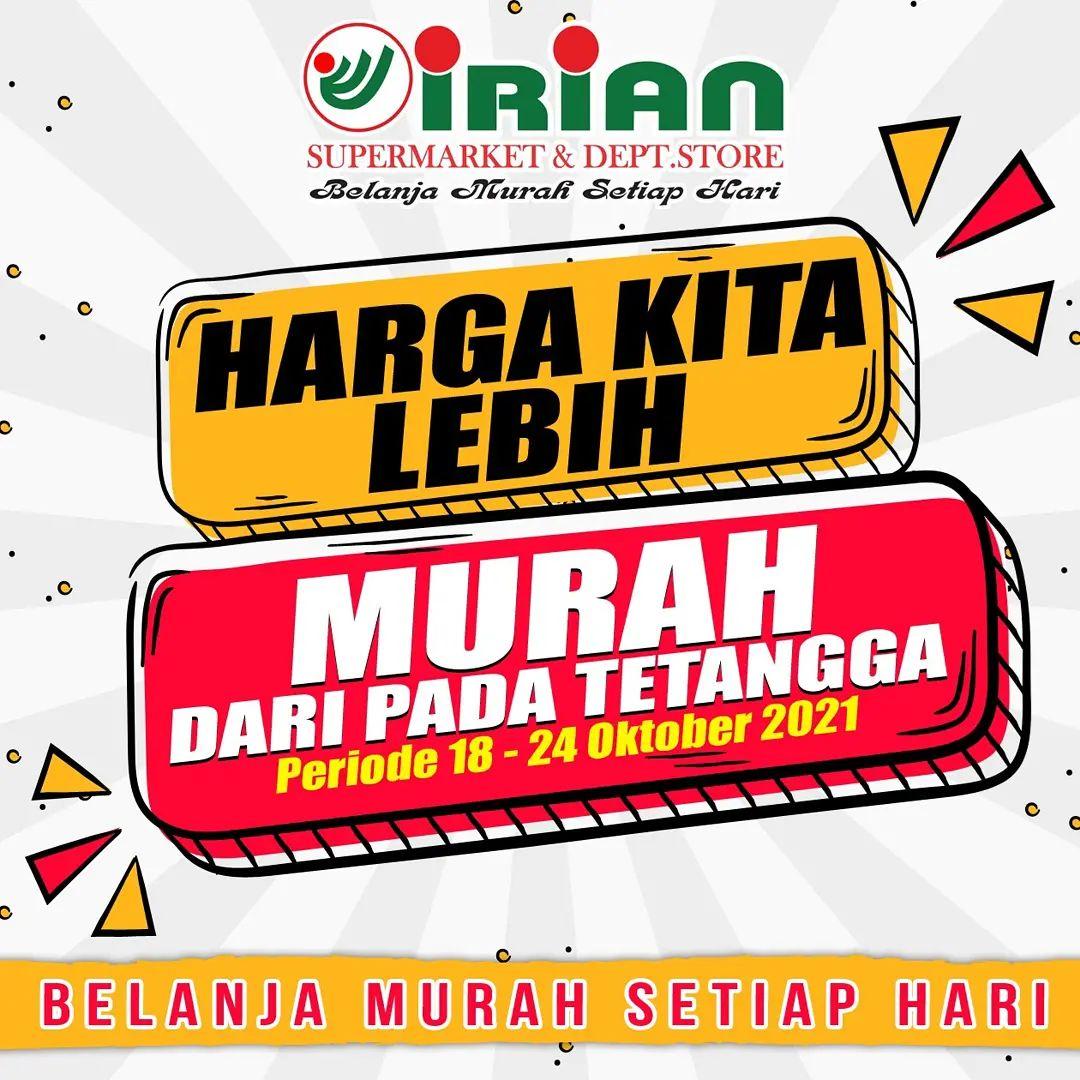 Irian Supermarket & Dept. Store Promo Hot Sale Mingguan periode 18-24 Oktober 2021